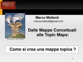 Dalle Mappe Concettuali  alle Topic Maps: