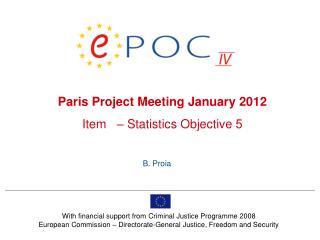 Paris Project Meeting January 2012  Item   – Statistics Objective 5