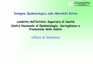 Indagine Epidemiologica sulla Mortalità Estiva condotta dall'Istituto Superiore di Sanità