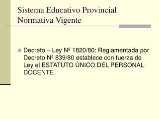 Sistema Educativo Provincial  Normativa Vigente
