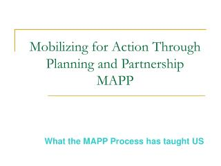 Mobilizing for Action Through Planning and Partnership MAPP
