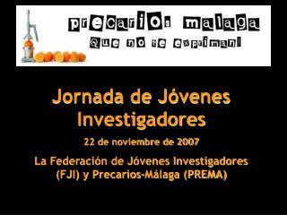Jornada de Jóvenes Investigadores 22 de noviembre de 2007