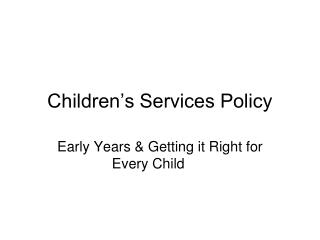Children�s Services Policy