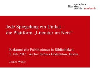 """Jede Spiegelung ein Unikat –  die Plattform """"Literatur im Netz"""""""