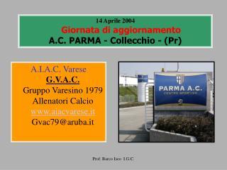 14 Aprile 2004 Giornata di aggiornamento A.C. PARMA - Collecchio - (Pr)