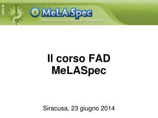 Il corso FAD  MeLASpec Siracusa, 23 giugno 2014