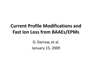 Current Profile Modifications and Fast Ion Loss from BAAEs/EPMs