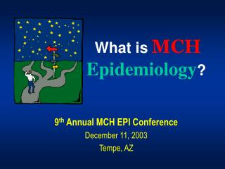 What is MCH Epidemiology ?