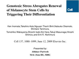 Genotoxic Stress Abrogates Renewal of Melanocyte Stem Cells by Triggering Their Differentiation
