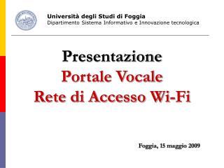 Presentazione Portale Vocale Rete di Accesso Wi-Fi