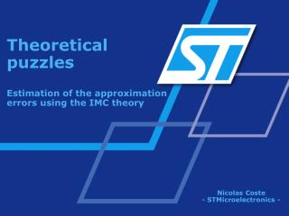 Theoretical puzzles Estimation of the approximation errors using the IMC theory