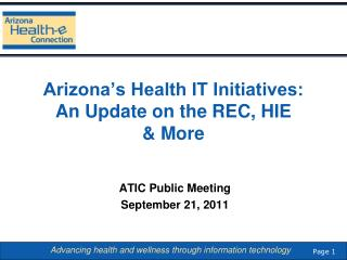 Arizona's Health IT Initiatives: An Update on the REC, HIE  & More
