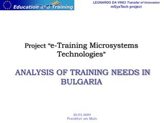 Project � e-Training Microsystems Technologies �  ANALYSIS OF TRAINING NEEDS IN BULGARIA