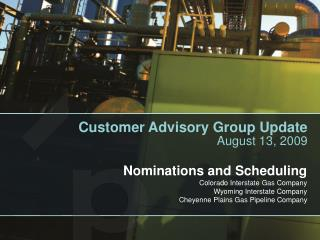 Customer Advisory Group Update August 13, 2009