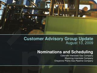 Customer Advisory Group Update August 13, 2009