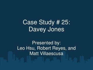 Case Study # 25:  Davey Jones