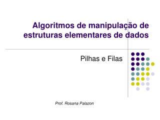 Algoritmos de manipula��o de estruturas elementares de dados