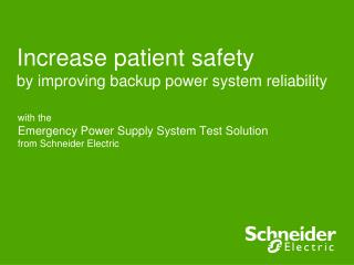 Increase patient safety  by  improving backup power system reliability