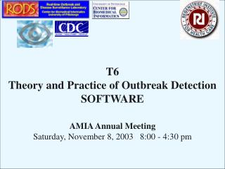 T6 Theory and Practice of Outbreak Detection SOFTWARE