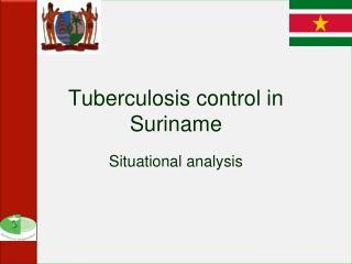 Tuberculosis control in Suriname