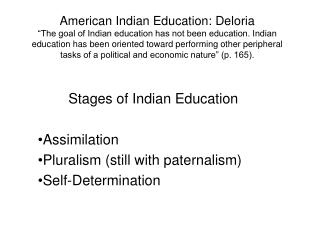 Stages of Indian Education Assimilation Pluralism (still with paternalism) Self-Determination