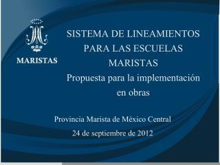 SISTEMA DE LINEAMIENTOS PARA LAS ESCUELAS MARISTAS Propuesta para la implementación en obras