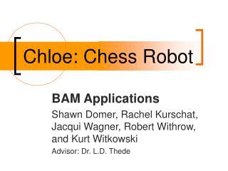 Chloe: Chess Robot