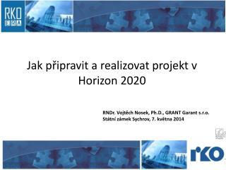 Jak připravit a realizovat projekt v Horizon 2020