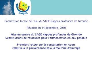 Commission locale de l'eau du SAGE Nappes profondes de Gironde Réunion du 14 décembre  2010