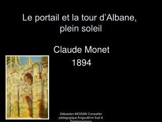 Le portail et la tour d'Albane,  plein soleil