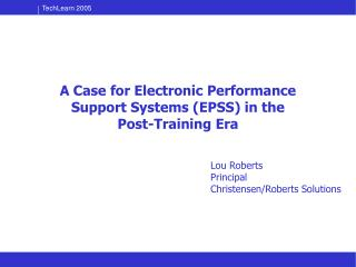 A Case for Electronic Performance Support Systems (EPSS) in the  Post-Training Era