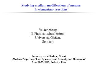 Studying medium modifications of mesons in elementary reactions