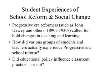Student Experiences of  School Reform & Social Change