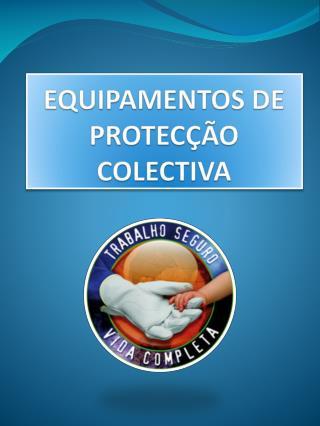 EQUIPAMENTOS DE PROTEC��O COLECTIVA