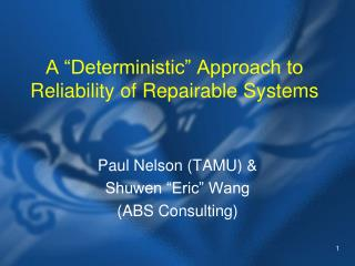 "A ""Deterministic"" Approach to Reliability of Repairable Systems"