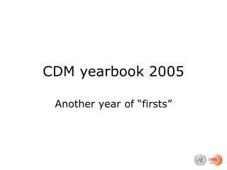 CDM yearbook 2005