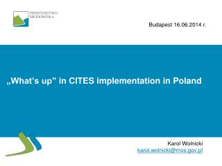 """""""What's up""""  in  CITES implementation in  Poland"""