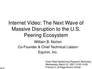 Internet Video: The Next Wave of Massive Disruption to the U.S. Peering Ecosystem