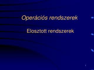 Oper�ci�s rendszerek