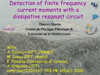 Detection of finite frequency current moments with a dissipative resonant circuit