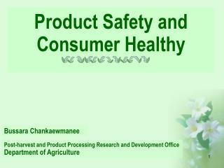 Product Safety and Consumer Healthy
