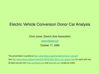 Electric Vehicle Conversion Donor Car Analysis  Chris Jones, Electric Auto Association nbeaa October 17, 2009