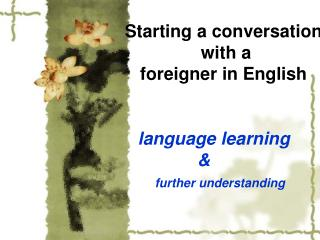 Starting a conversation  with a foreigner in English