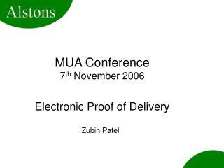 MUA Conference 7 th  November 2006