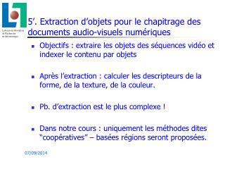 5�. Extraction d�objets pour le chapitrage des documents audio-visuels num�riques