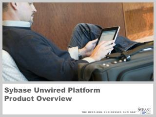 Sybase Unwired Platform Product Overview