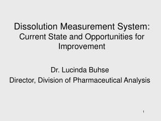 Dissolution Measurement System: Current State and Opportunities for Improvement