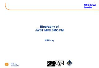 Biography  of JWST MIRI SMO FM