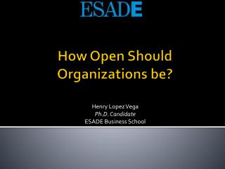 How Open Should Organizations be?