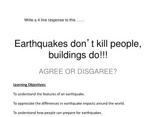 Earthquakes don ' t kill people, buildings do!!!